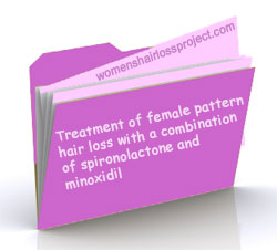 Treatment of Female Pattern Hair Loss With A Combination of Spironolactone and Minoxidil